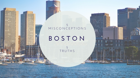 5 Misconceptions and 5 Truths about Life in Boston