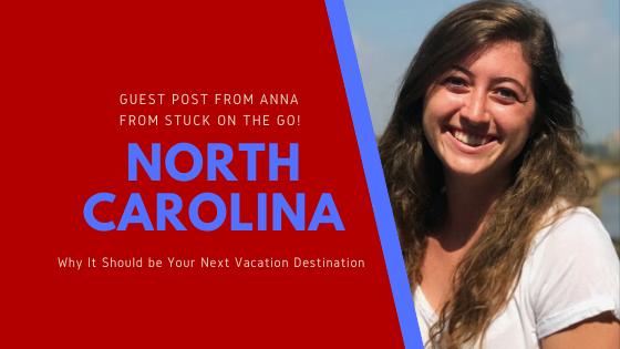 Why North Carolina Should be Your Next Vacation Destination