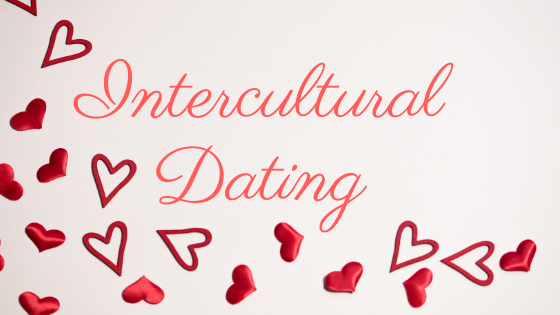 Intercultural Dating: 3 Things to Think About