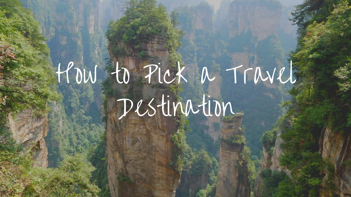 5 Questions to Ask For Picking a Travel Destination