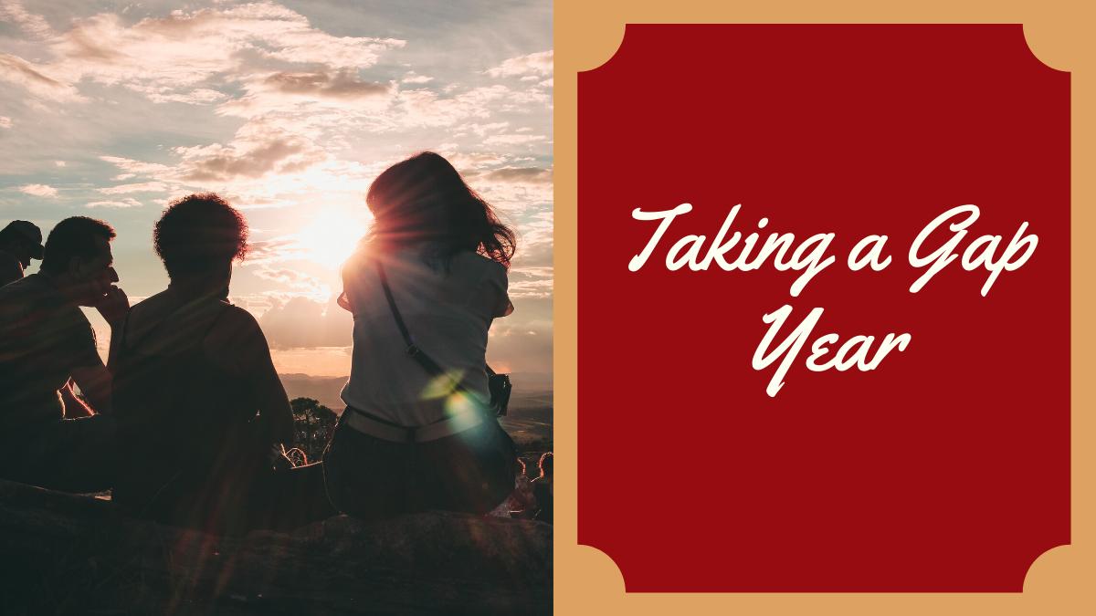 Why Take a Gap Year