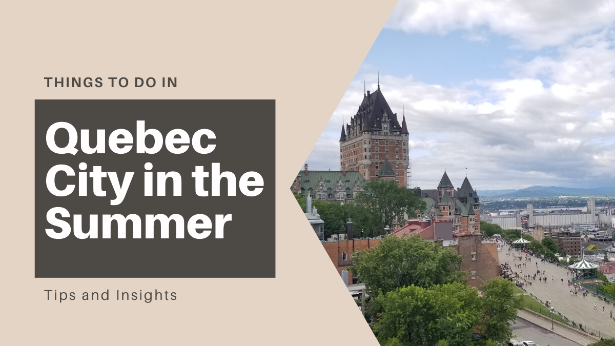 Things to Do in Quebec City in the Summer