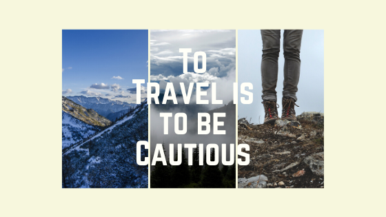 To Travel is to Be Cautious