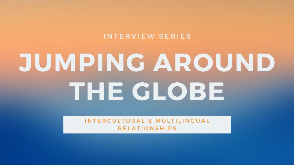 Intercultural Dating: Jumping Around the Globe