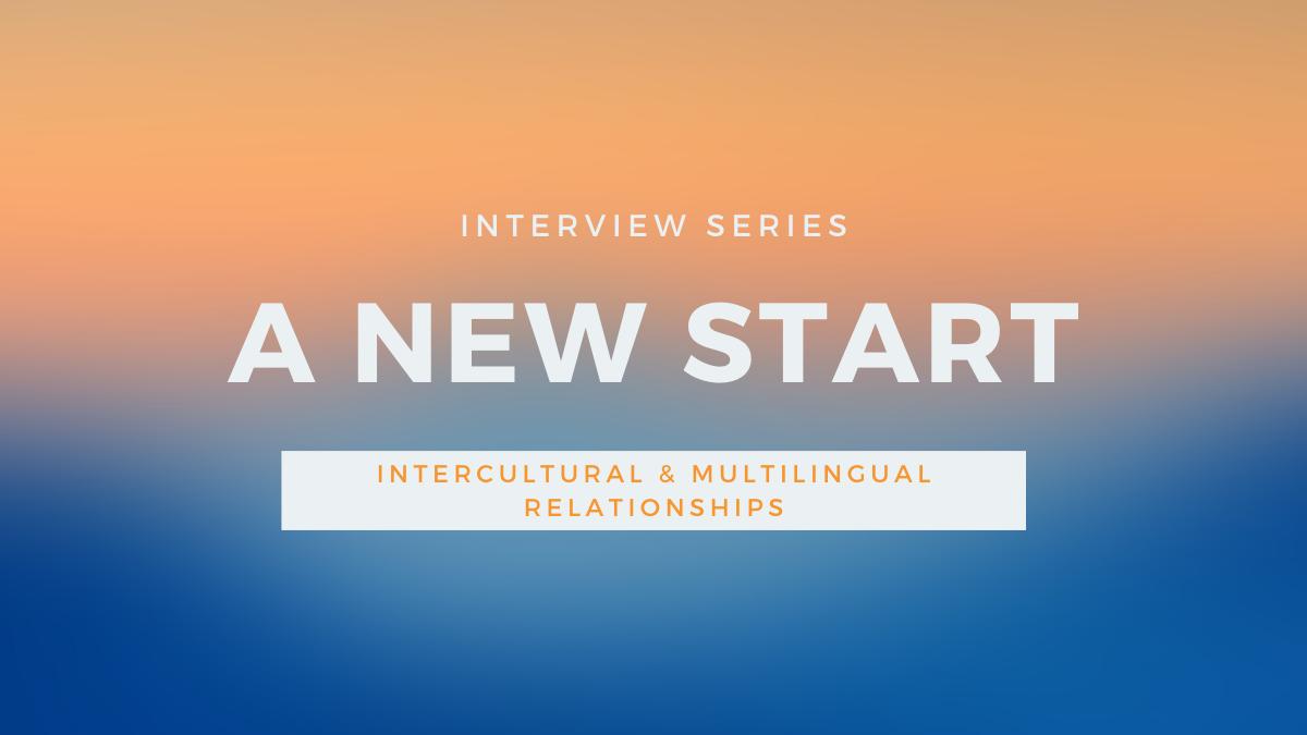 Intercultural Relationships: A New Start
