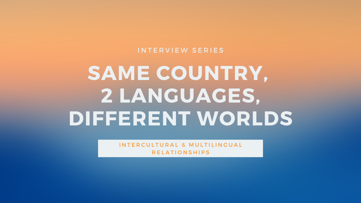 Intercultural Dating: Same Country, Two Languages, Different Worlds