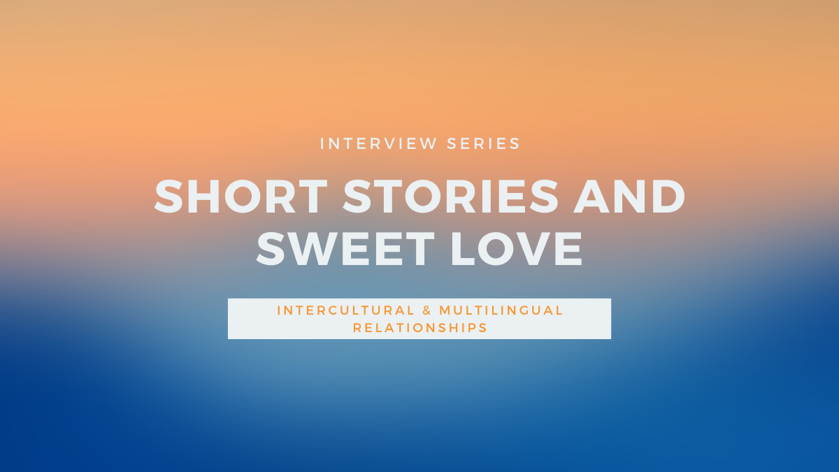 Short Stories and Sweet Love in Cultural Differences