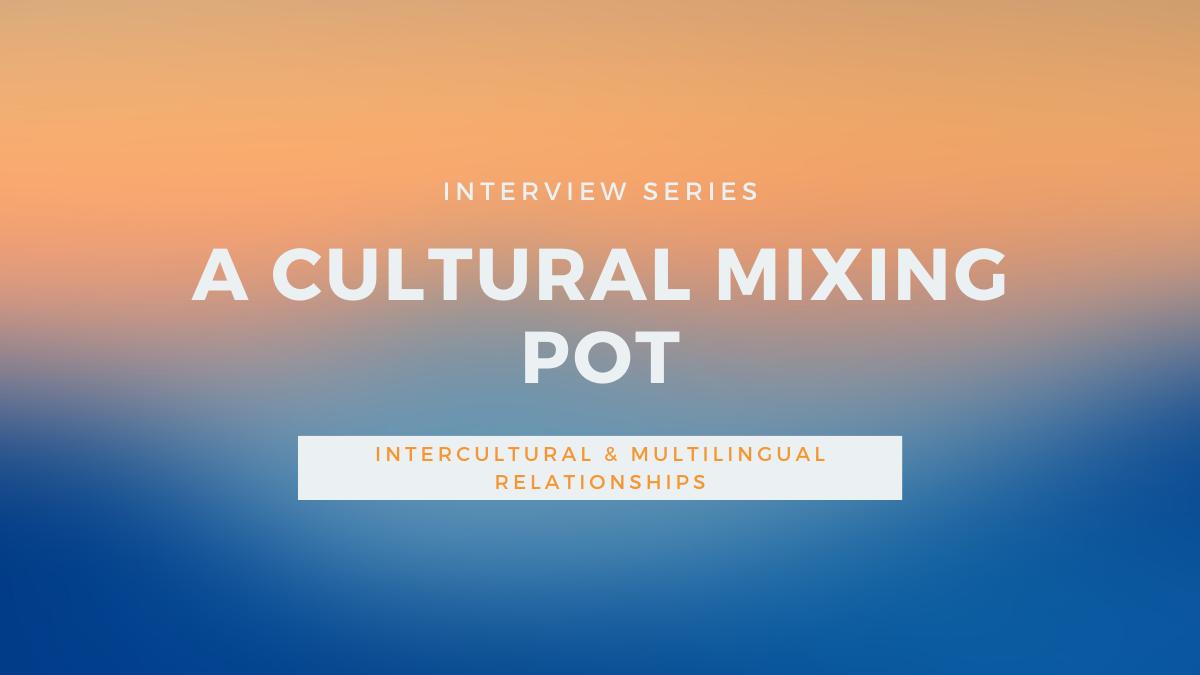 An Intercultural Mixing Pot