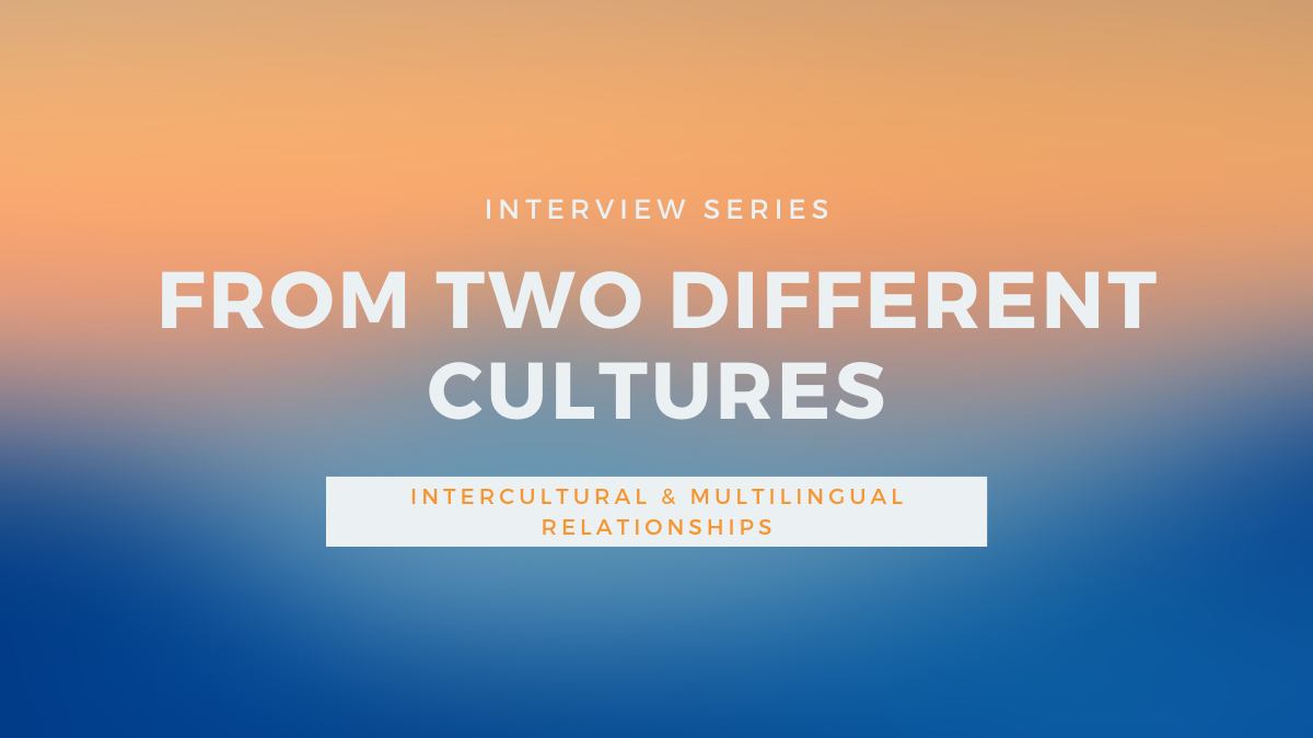 Intercultural Dating: From Two Different Cultures