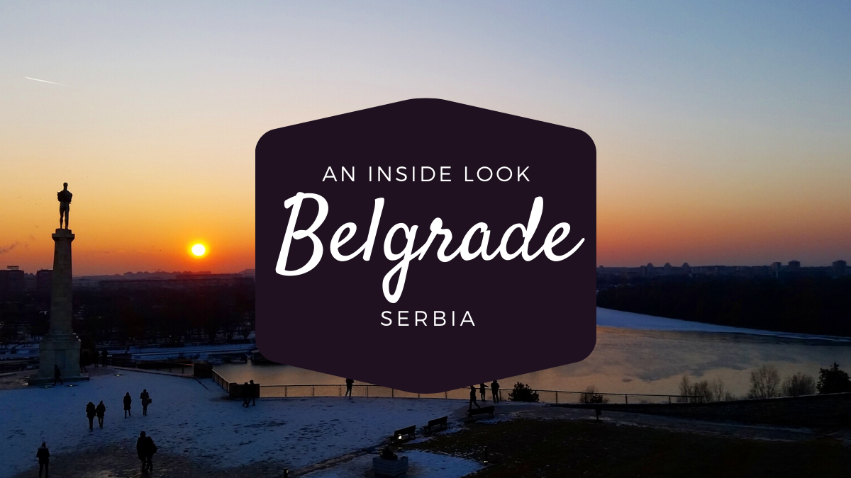 Traveling Belgrade: A Complete Guide