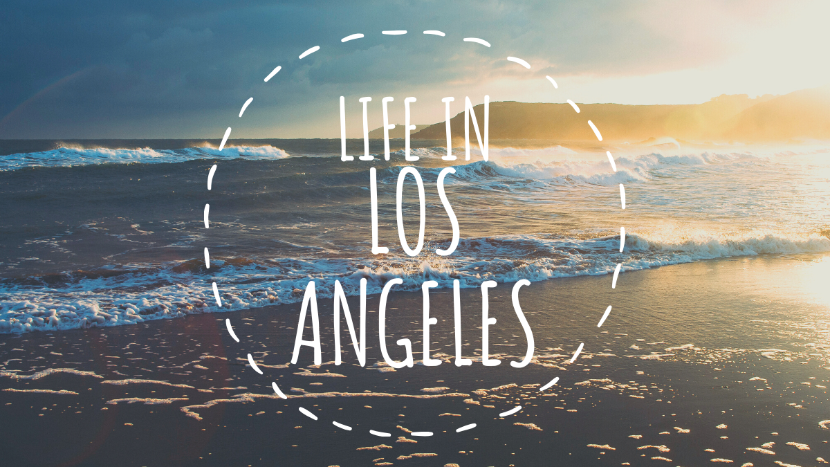 Life in Los Angeles, California