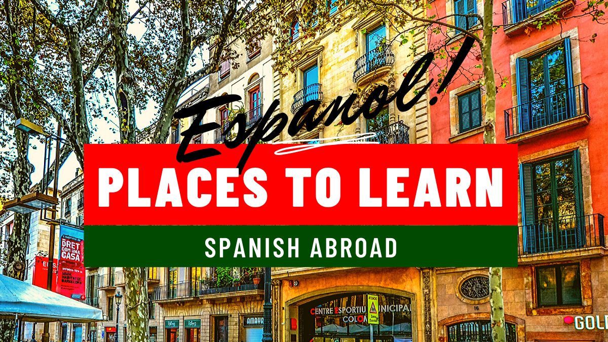 6 Places to Learn Spanish Abroad