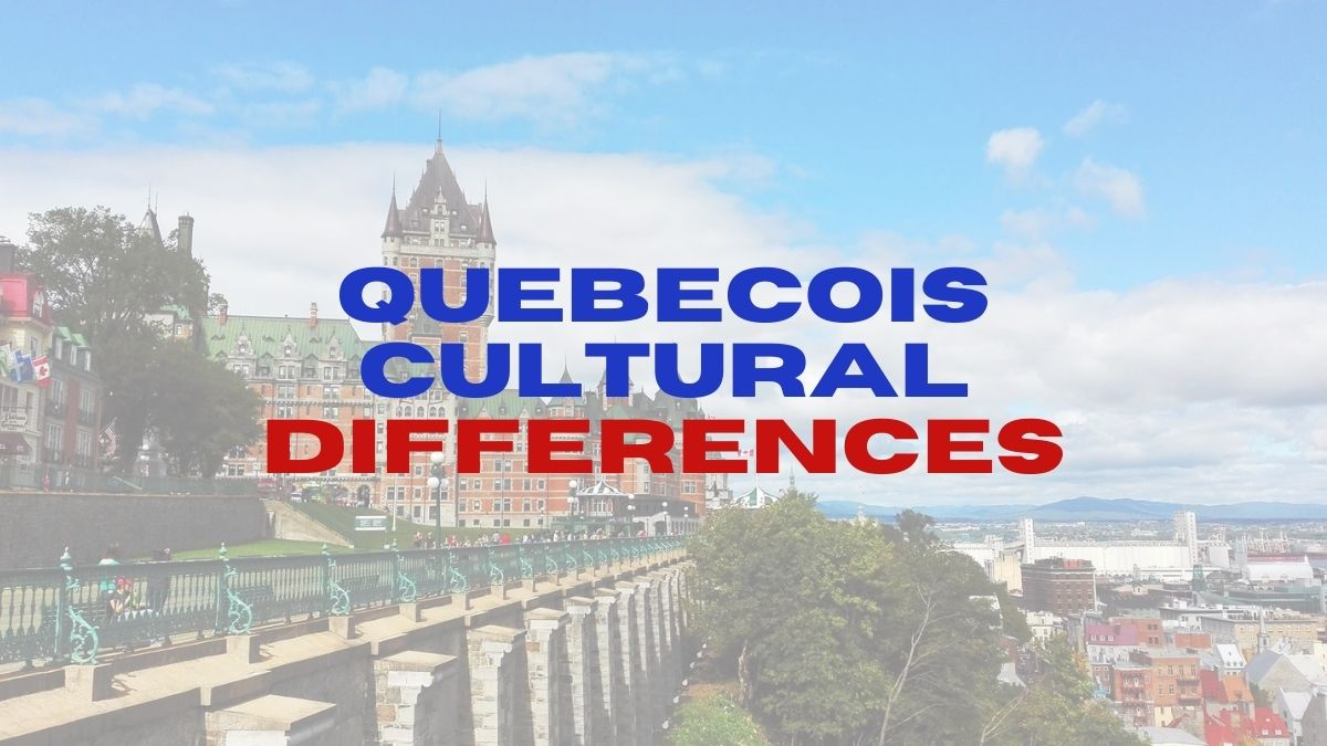 5 Need to Know Quebecois Cultural Differences